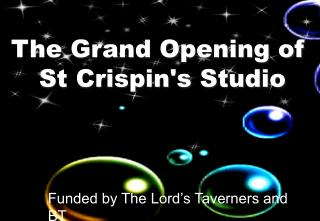 The Grand Opening of  St Crispin's Studio