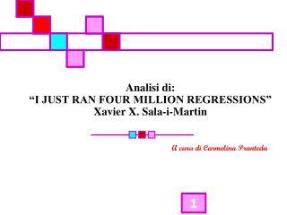 """Analisi di: """"I JUST RAN FOUR MILLION REGRESSIONS"""" Xavier X. Sala-i-Martin"""