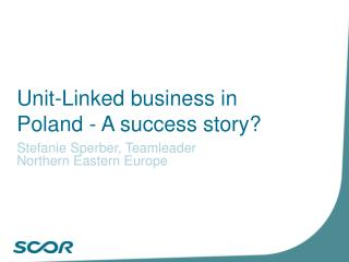 Unit-Linked business in Poland - A success story?