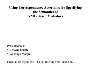 Using Correspondence Assertions for Specifying the Semantics of  XML-Based Mediators