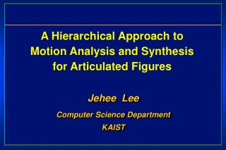 A Hierarchical Approach to Motion Analysis and Synthesis for Articulated Figures