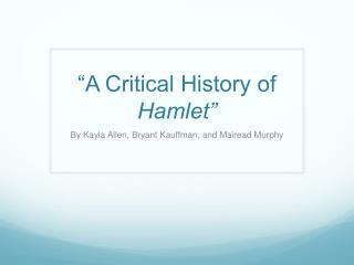 A Critical History of Hamlet