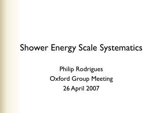 Shower Energy Scale Systematics