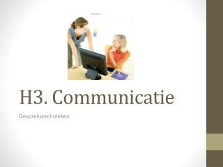 H3. Communicatie