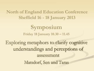 North of England Education Conference Sheffield 16 - 18 January 2013