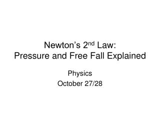 Newton�s 2 nd  Law: Pressure and Free Fall Explained
