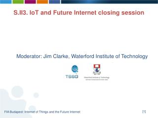 Moderator: Jim Clarke, Waterford Institute of Technology
