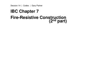 IBC Chapter 7 Fire-Resistive Construction (2 nd  part)