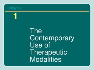 The Contemporary Use of Therapeutic Modalities
