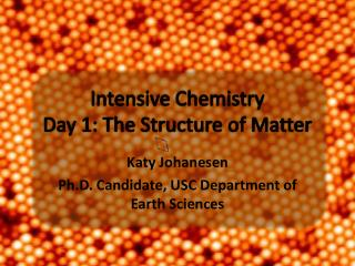 Intensive Chemistry Day 1: The Structure of Matter