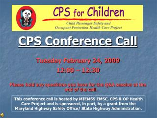 CPS Conference Call Tuesday February 24, 2009 12:00 – 12:30