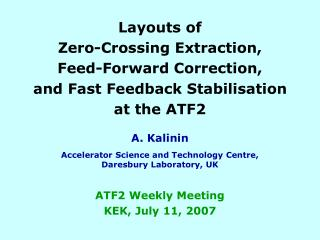 Layouts of  Zero-Crossing Extraction,  Feed-Forward Correction,  and Fast Feedback Stabilisation