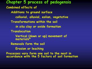Chapter 5 process of pedogensis Combined effects of  Additions to ground surface