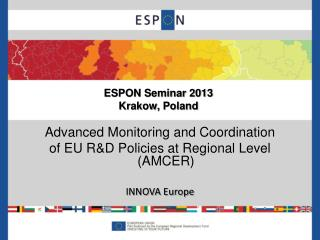 Advanced Monitoring and Coordination of EU R&D Policies at Regional Level (AMCER) INNOVA Europe