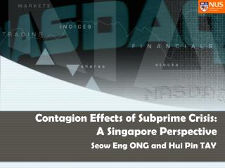Contagion Effects of Subprime Crisis: A Singapore Perspective