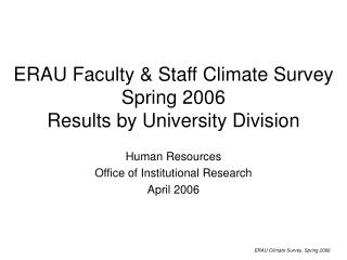 ERAU Faculty & Staff Climate Survey Spring 2006 Results by University Division