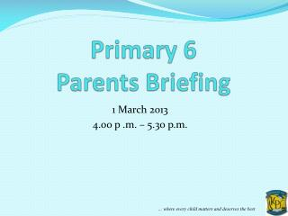 Primary 6 Parents Briefing