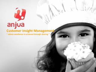 Customer Insight Management  ~ where excellence is achieved through sharing ~`