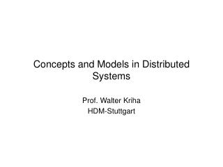 Concepts and Models in Distributed Systems