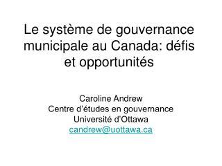 Le système de gouvernance municipale au Canada: défis et opportunités