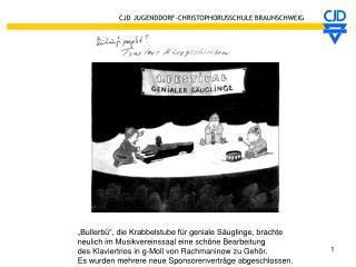 Bullerb  , die Krabbelstube f r geniale S uglinge, brachte neulich im Musikvereinssaal eine sch ne Bearbeitung des Klav