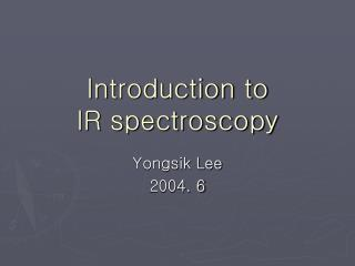 Introduction to IR spectroscopy