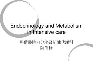 Endocrinology and Metabolism in Intensive care