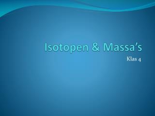 Isotopen & Massa's