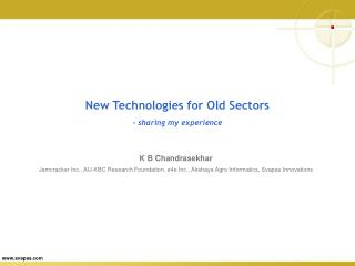 New Technologies for Old Sectors - sharing my experience