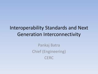 Interoperability Standards and Next Generation Interconnectivity