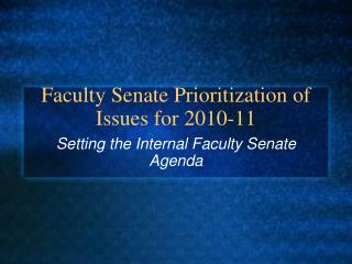 Faculty Senate Prioritization of Issues for 2010-11