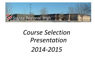 Course Selection Presentation   2014-2015