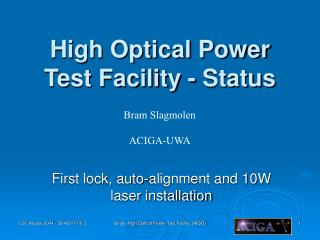 High Optical Power Test Facility - Status
