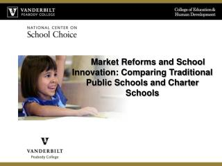 Market Reforms and School Innovation: Comparing Traditional Public Schools and Charter Schools