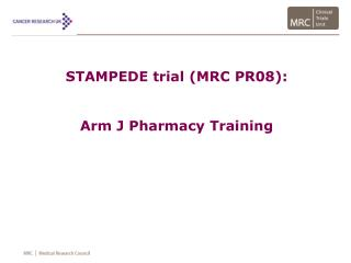 STAMPEDE trial (MRC PR08):  Arm J Pharmacy Training