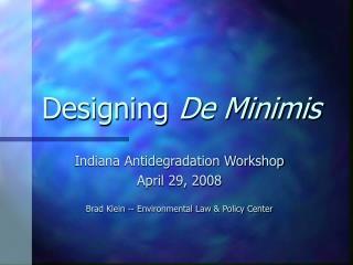 Designing De Minimis