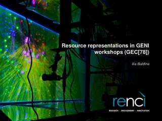 Resource representations in GENI workshops (GEC[78])