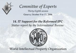 14. IT Support for the Reformed IPC Status report by the International Bureau