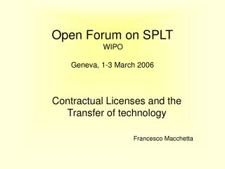Open Forum on SPLT WIPO Geneva, 1-3 March 2006
