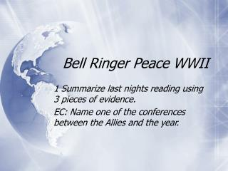 Bell Ringer Peace WWII