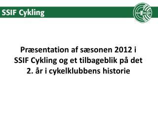 Præsentation af sæsonen 2012 i
