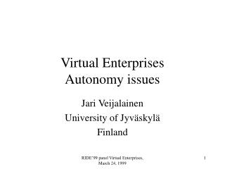 Virtual Enterprises Autonomy issues