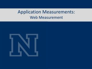 Application Measurements: Web Measurement