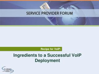 Ingredients to a Successful VoIP Deployment