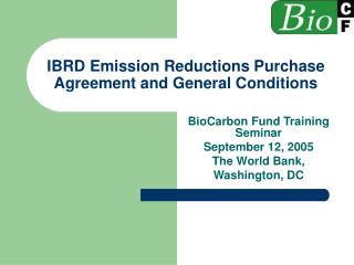 IBRD Emission Reductions Purchase Agreement and General Conditions