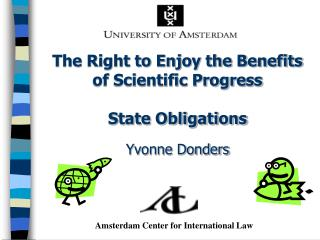 The Right to Enjoy the Benefits  of Scientific Progress State Obligations Yvonne  Donders
