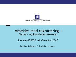 Arbeidet med rekruttering i  Fiskeri- og kystdepartementet