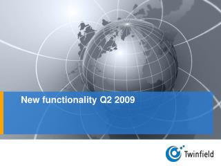 New functionality Q2 2009