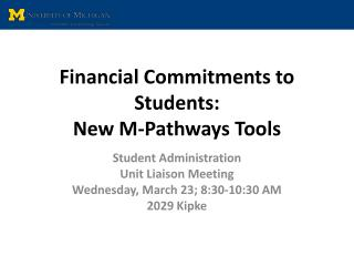 Financial Commitments to Students:   New M-Pathways Tools