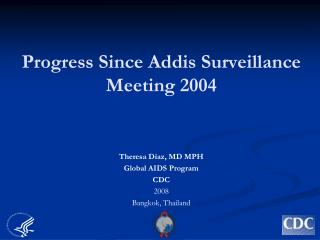 Progress Since Addis Surveillance Meeting 2004
